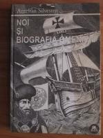 Aurelian Silvestru - Noi si biografia omenirii