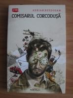 Anticariat: Adrian Buzdugan - Comisarul Corcodusa