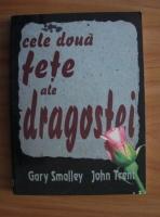 Gary Smalley - Cele doua fete ale dragostei
