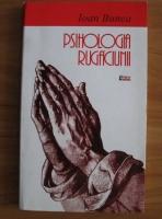Ioan Bunea - Psihologia rugaciunii