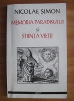 Nicolae Simon - Memoria paradisului si stiinta vietii