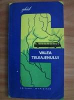 I. Alexandrescu - Valea Teleajenului. Ghid