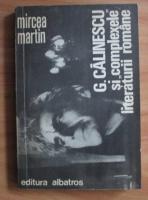 Mircea Martin - George Calinescu si complexele literaturii romane (cu autograful autorului)