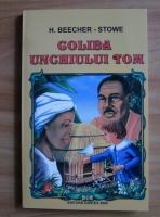 Henriette Beecher-Stowe - Coliba unchiului Tom (Ed. Cartex)