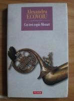 Anticariat: Alexandru Ecovoiu - Cei trei copii-Mozart