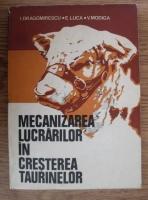I. Dragomirescu - Mecanizarea lucrarilor in cresterea taurinelor