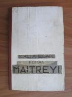Mircea Eliade - Maitreyi (Editie definitiva/Anii '30)