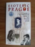 Jiri Kuchar - Esoteric Prague. A guide to the secret history of the city