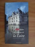 L'ABCdaire des chateaux de la Loire