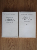 Vladimir Streinu - Pagini de critica literara (2 volume)