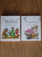 Biblia si rugaciuni pentru cei micuti (2 volume)