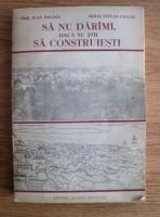 comperta: Emil Ioan Emandi - Sa nu darami daca nu stii sa construiesti. Contributii de monografie urbana la cunoasterea istoriei orasului Suceava, 1388-1988)