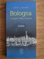 Marco Poli - Bologna i luoghi della cultura