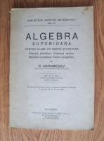 N. Abramescu - Algebra superioara pentru clasa VIII sectia stiintifica (1943)