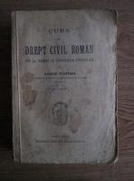 George Plastara - Curs de drept civil roman pus la curent cu legislatia postbelica (volumul 1)