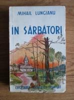 Mihail Lungianu - In sarbatori. Icoane din viata taranimii (cu autograful si dedicatia autorului, 1943)