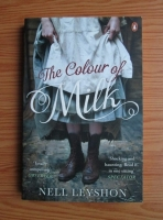 Nell Leyshon - The colour of milk