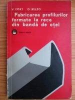 Anticariat: Viorica Fokt - Fabricarea profilurilor formate la rece din banda de otel