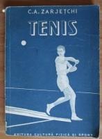 Anticariat: C. A. Zarjetchi - Tenis (Manual ajutator pentru sectiile Colectivelor Sportive)