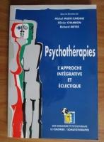 Michel Marie-Cardine - Psychotherapies. L approche integrative et eclectique