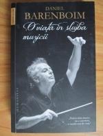 Daniel Barenboim - O viata in slujba muzicii