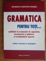 Georgeta Cristian-Foghel - Gramatica pentru toti. Candidatii la examenele de capacitate, bacalaureat si admitere in invatamantul superior