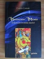 Codrin Coman - Harmonia Mundi. O incercare in esenta muzicii