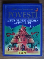 comperta: Hans Christian Andersen si Fratii Grimm - Cele mai frumoase povesti