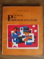 Septimiu Chelcea - Un secol de psihosociologie. Autori, lucrari, evenimente