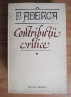 F. Aderca - Contributii critice (volumul 1)