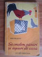 Mihai Balasescu - Sa crestem pasari si iepuri de casa