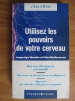 Jacquelyn Wonder - Utilisez les pouvoirs de votre cerveau