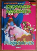 Frumoasa adormita. Dornroschen (editie bilingva romana-germana)
