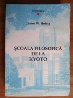 James W. Heisig - Scoala filosofica de la Kyoto