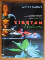 comperta: Gerti Samel - Tibetan Medicine. A Practical ans Inspirational Guide to Diagnosing, Treating, and Healing the Buddhist Way