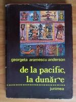 Georgeta Aramescu Anderson - De la Pacific la Dunare