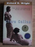 Anticariat: Richard B. Wright - Clara Callan