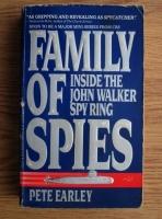 Pete Earley - Family of Spies. Inside the John Walker Spy Ring