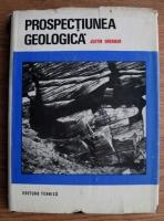 Justin Gherman - Prospectiunea geologica