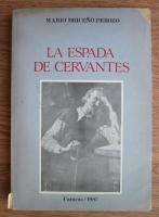 Mario Briceno Perozo - La espada de Cervantes