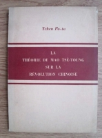 Anticariat: Tchen Po-Ta - La theorie de mao tse-toung sur la revolution chinoise