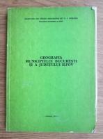 Geografia Municipiului Bucuresti si a Judetului Ilfov