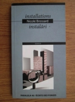 Anticariat: Nicole Brossard - Installations. Instalari (colectie bilingva de poezie)