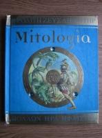 Mitologie - zeii, eroii si monstrii Greciei Antice