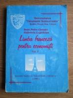 Ioan Petre Cenuse - Limba franceza pentru economisti (volumul 1)