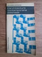 Anticariat: Bohdan Lisowski - L architecture contemporaine polonaise