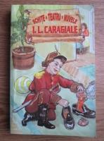 Ion Luca Caragiale - Schite. Teatru. Nuvele