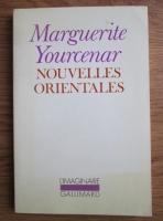 Marguerite Yourcener - Nouvelles orientales