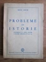 comperta: Mihail Roller - Probleme de istorie. Contributii la lupta pentru o istorie stiintifica in R.P.R.