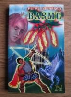 Petre Ispirescu - Basme. Vol. I: A-H